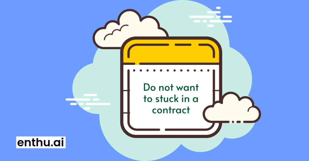 Do not want to stuck in a contract